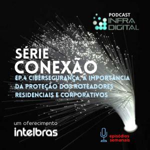 Conexão InfraDigital Ep.04
